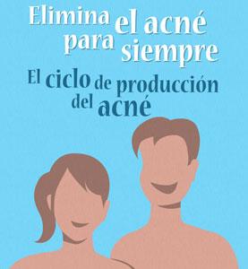 El ciclo de producción del acné, elimina el acné para siempre Parte5